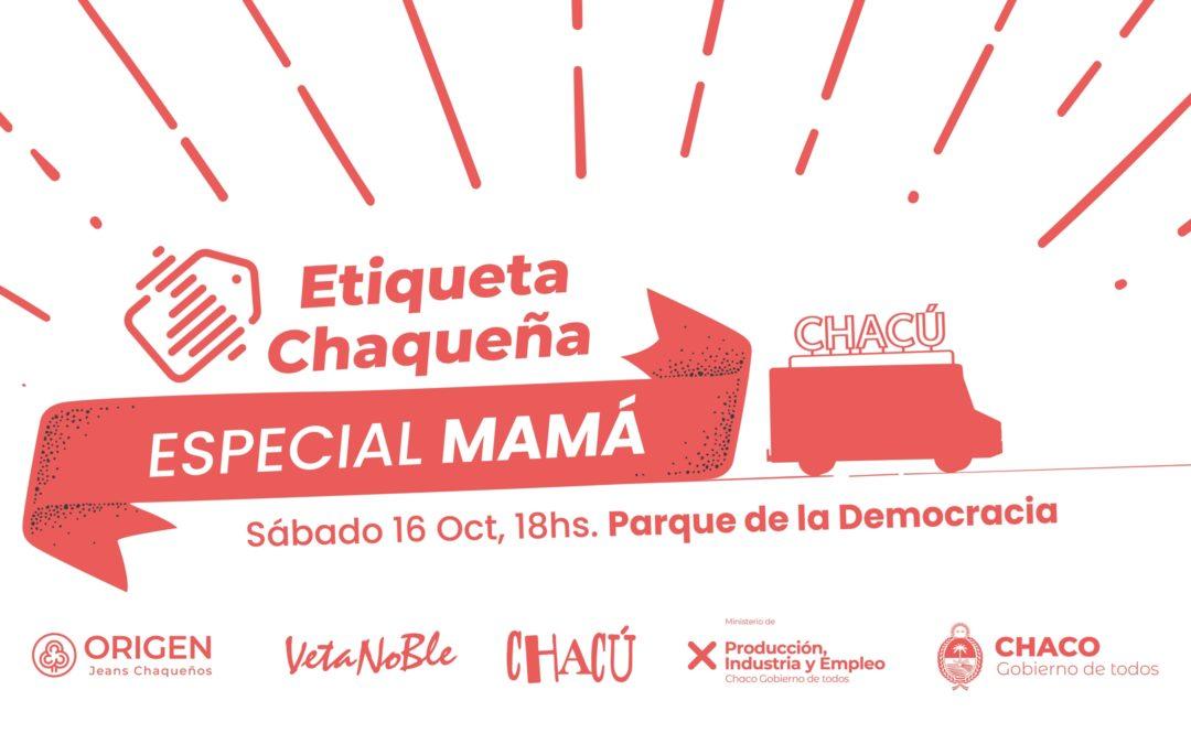 REGALOS DE DISEÑADORES CHAQUEÑOS PARA MAMÁ: ESTE SÁBADO LLEGAN CHACÚ, ORIGEN Y VETANOBLE AL PARQUE DE LA DEMOCRACIA